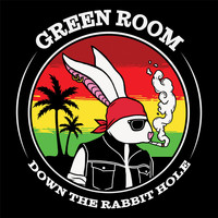 Green Room - Down the Rabbit Hole (Explicit)