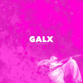 Galx - The Great Disaster