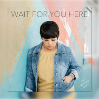 Erin Wikle - Wait for You Here