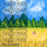 Joe Johnson - Feelin' Good