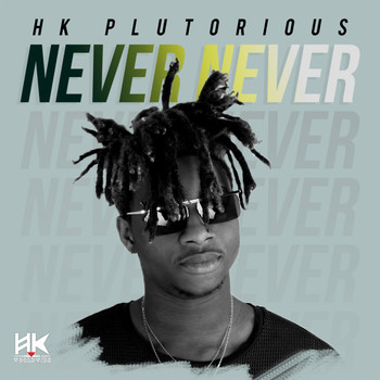 HK Plutorious - Never Never