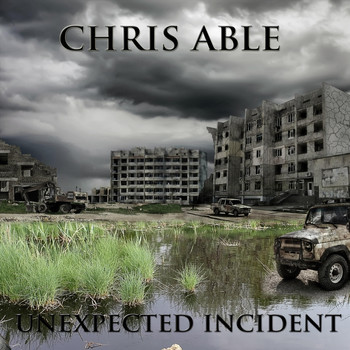 Chris Able - Unexpected Incident