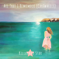 Killarney Star - All That I Remember (Cartwheels)
