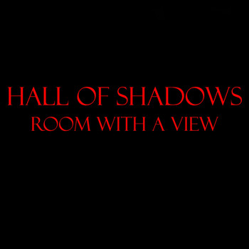 Hall of Shadows - Room with a View (Explicit)