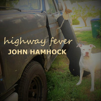 John Hamhock - Highway Fever (Explicit)