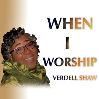 Verdell Shaw - When I Worship