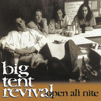 Big Tent Revival - Open All Night
