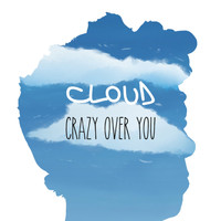 Cloud - Crazy over You