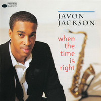 Javon Jackson - When The Time Is Right