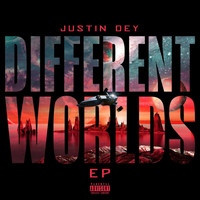 Justin Dey - Different Worlds (Explicit)