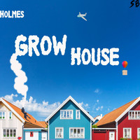 Holmes - Grow House (feat. Keemoney) (Explicit)