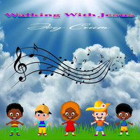 Joy Crum - Walking with Jesus