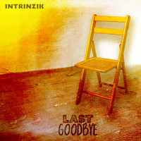 Intrinzik - Last Goodbye (Explicit)