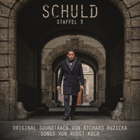 Richard Ruzicka & Robot Koch - Schuld 3 (Original Motion Picture Soundtrack)