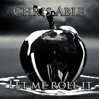 Chris Able - Let Me Roll It
