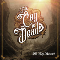 The Cog is Dead - The Boy Beneath