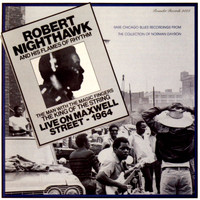 Robert Nighthawk - Live On Maxwell Street: 1964