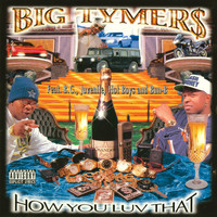 Big Tymers - How You Luv That? (Explicit)