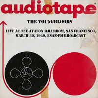 The Youngbloods - Live At The Avalon Ballroom, March 30th 1969, KSAN-FM Broadcast (Remastered)