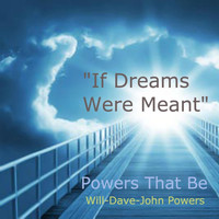 Powers That Be - If Dreams Were Meant