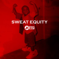 JS aka The Best - SWEAT EQUITY (Explicit)