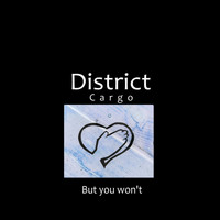 Districtcargo - But You Won't