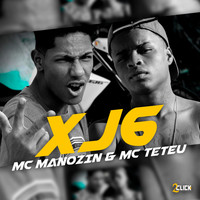 Mc Manozin & Mc Teteu - Xj6