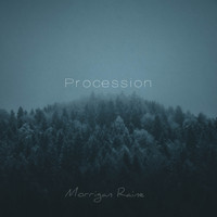 Morrigan Raine / - Procession