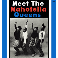 Mahotella Queens - Meet the Mahotella Queens