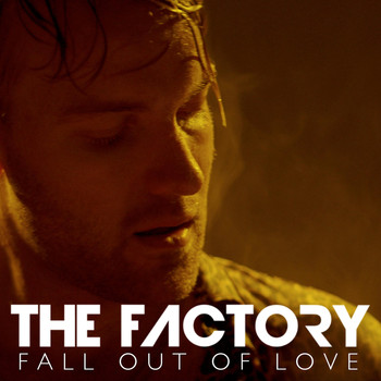 The Factory - Fall out of Love