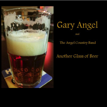 Gary Angel and the Angel Country Band - Another Glass of Beer