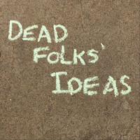 Scott Salmon - Dead Folks' Ideas