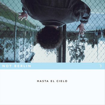 Not Berlin - Hasta el Cielo