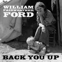 William Fairweather Ford - Back You Up