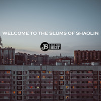 JS aka The Best - Welcome to the Slums of Shaolin