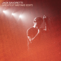 JACK SAVORETTI - Greatest Mistake (Edit)