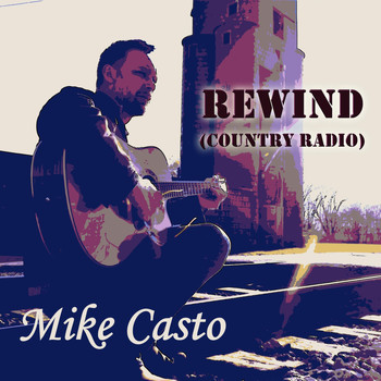 Mike Casto - Rewind (Country Radio)
