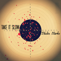 Dustin Burke - Take It Slow