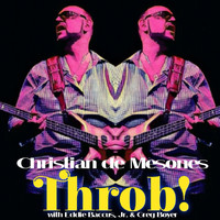 Christian de Mesones - Throb! (feat. Eddie Baccus, Jr. & Greg Boyer)