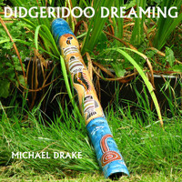 Michael Drake - Didgeridoo Dreaming