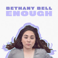 Bethany Bell - Enough