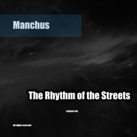 Manchus - The Rhythm of the Streets