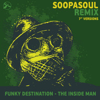 Funky Destination - The Inside Man (Soopasoul Remix 7'' Versions)