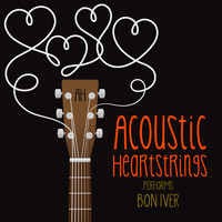 Acoustic Heartstrings - AH Performs Bon Iver