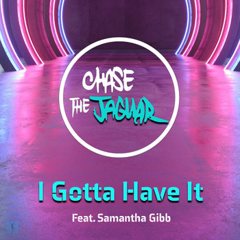 Chase the Jaguar feat. Samantha Gibb - I Gotta Have It