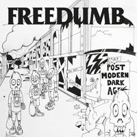 Freedumb - Post-Modern Dark Age