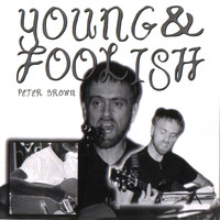 Peter Brown - Young and Foolish