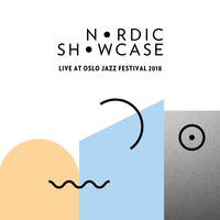 Various Artists - Nordic Showcase (Live at Oslo Jazz Festival, 2018)