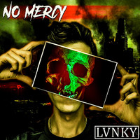 LVNKY - No Mercy (Explicit)