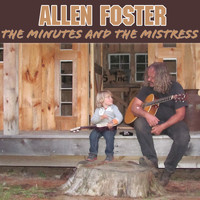 Allen Foster - The Minutes And The Mistress